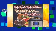 [BEST SELLING]  Weight Watchers Freestyle Instant Pot Cookbook: Quick And Easy Weight Watchers
