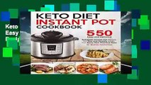 Keto Diet Instant Pot Cookbook: 550 Easy and Delicious Ketogenic Instant Pot Recipes for Fast and