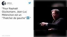 """Mélenchon, un """"Thatcher de gauche"""" selon Glucksmann"""