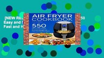 [NEW RELEASES]  Air fryer Cookbook: 550 Easy and Delicious Air Fryer Recipes For Fast and Healthy