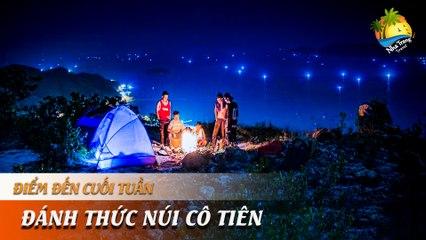 [ĐIỂM ĐẾN CUỐI TUẦN] - Chinh phục đỉnh núi Cô Tiên - Nha Trang thu nhỏ trong tầm mắt | NHA TRANG TRAVEL