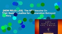 [NEW RELEASES]  The HPV Vaccine On Trial: Seeking Justice for a Generation Betrayed by Mary