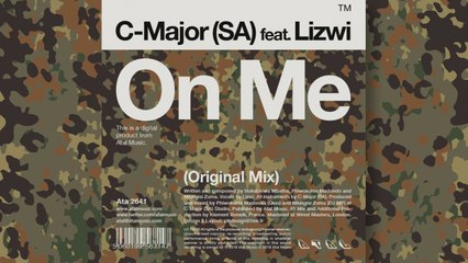 C-Major (SA) Ft. Lizwi - On Me (Original Mix)