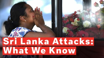 Sri Lanka Attacks: What We Know So Far
