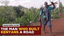 The Man Who Built Kenyans a Road