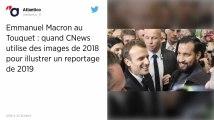 CNews diffuse d'anciennes images dans un sujet sur la visite de Macron au Touquet