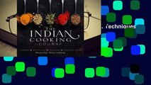 Library  The Indian Cooking Course: Techniques - Masterclasses - Ingredients - 300 Recipes -