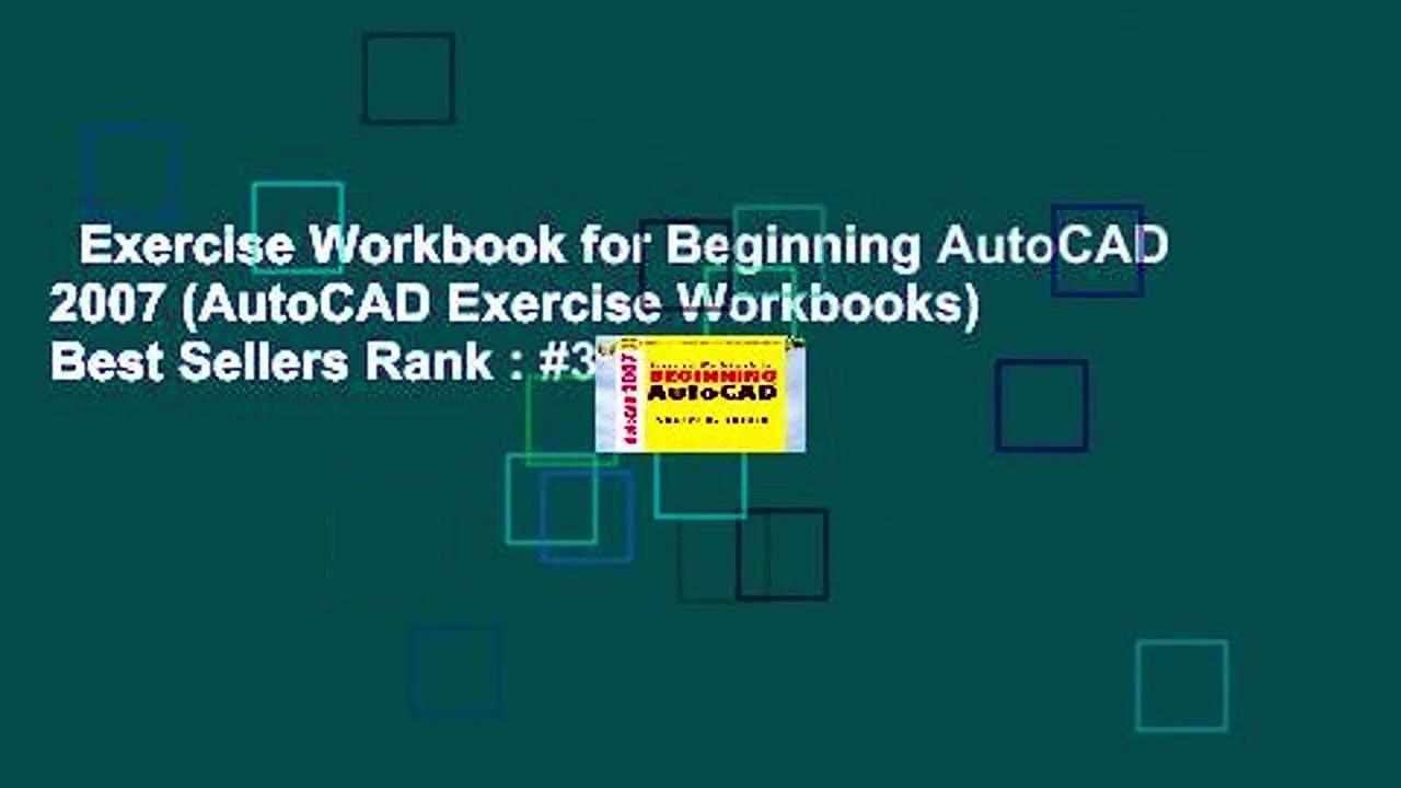 Exercise Workbook for Beginning AutoCAD 2007 (AutoCAD Exercise Workbooks)  Best Sellers Rank : #3