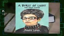 Popular A Burst of Light: and Other Essays - Audre Lorde