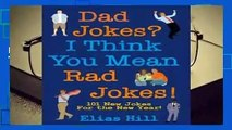 Full version  Dad Jokes? I Think You Mean Rad Jokes!: 101 New Dad Jokes For The New Year  Best