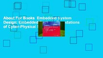 About For Books  Embedded System Design: Embedded Systems Foundations of Cyber-Physical Systems,