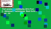 Full version  SolidWorks 2014 Part II - Advanced Techniques  Best Sellers Rank : #4