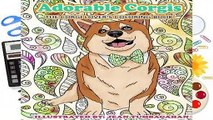 Full E-book  Adorable Corgis: The Corgi Lover s Coloring Book: Volume 84 (Beautiful Adult