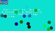 Full version  Groups: A Counseling Specialty (Merrill Counseling)  Review