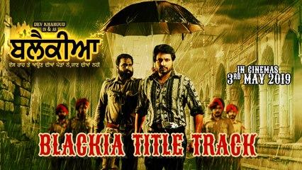 Blackia Title Track   New Punjabi Song   Himmat Sandhu   Desi Crew   Dev Kharoud    Yellow Music