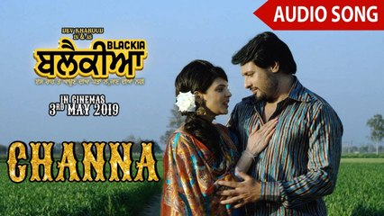 Channa   Full Audio Song   Mannat Noor, Feroz Khan   Dev Kharoud, Ihana Dhillon   Blackia