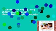About For Books  Helping Young Children Learn Language and Literacy: Birth through Kindergarten
