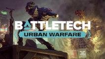 BattleTech - Bande-annonce de l'extension Urban Warfare