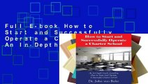 Full E-book How to Start and Successfully Operate a Charter School: An In-Depth Guide Detailing