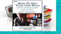 [Read] How to Get Your Life Back from Morgellons and Other Skin Parasites Limited Edit  For Full