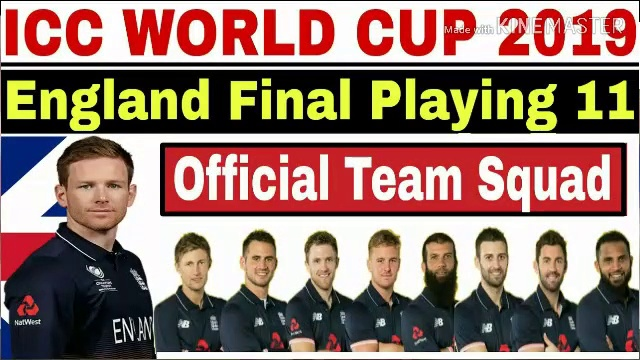 ICC WORLD CUP 2019 ENGLAND FINAL PLAYING 11   ENGLAND PLAYING 11 FOR WORLD CUP 2019   WC19 ENG SQUAD