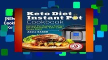 [NEW RELEASES]  Keto Diet Instant Pot Cookbook: Instant Pot Recipes Perfect for a Ketogenic,