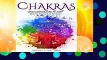 Chakras: Chakras for Beginners, Awaken Your Internal Positive Energy, Healing, Spiritual Growth,