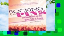 Full E-book  Rocking the Pink: Finding Myself on the Other Side of Cancer  Best Sellers Rank : #4