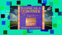 About For Books  I Come as a Brother: A Remembrance of Illusions  For Kindle