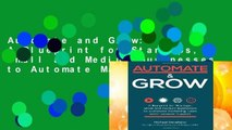 Automate and Grow: A Blueprint for Startups, Small and Medium Businesses to Automate Marketing,