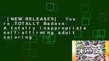 [NEW RELEASES]  You re TOTALLY Badass: A totally inappropriate self-affirming adult coloring