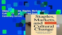 About For Books  Staples, Markets, and Cultural Change: Selected Essays (Innis Centenary Series)