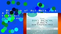 Big Book of ACT Metaphors: A Practitioner s Guide to Experiential Exercises and Metaphors in