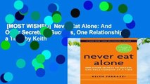 [MOST WISHED]  Never Eat Alone: And Other Secrets to Success, One Relationship at a Time by Keith