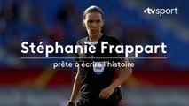 Ligue 1 : Stéphanie Frappart prête à écrire l'histoire