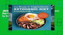 [MOST WISHED]  The Easy 5-Ingredient Ketogenic Diet Cookbook: Low-Carb, High-Fat Recipes for Busy