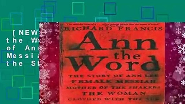 [NEW RELEASES]  Ann the Word: The Story of Ann Lee, Female Messiah, Mother of the Shakers, the