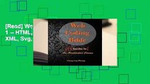 [Read] Web Coding Bible (18 Books in 1 -- HTML, CSS, JavaScript, PHP, SQL, XML, Svg, Canvas,