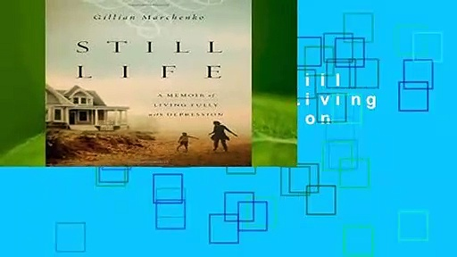 About For Books  Still Life: A Memoir of Living Fully with Depression Complete
