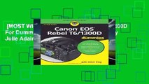 [MOST WISHED]  Canon EOS Rebel T6/1300D For Dummies (For Dummies (Lifestyle)) by Julie Adair King