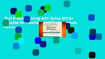 Full E-book  Living with Spina Bifida: A Guide for Families and Professionals  Review