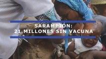 21 millones de niños sin vacuna contra el sarampión
