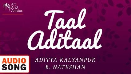 Aditya Kalyanpur & B. Nateshan | Taal Aditaal | Percursion - Hindustani Classical | Art And Artistes