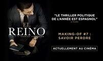 EL REINO - Making-of #7 : Savoir perdre