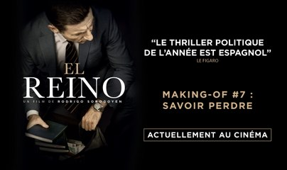 EL REINO - Making-of #7 : Savoir perdre