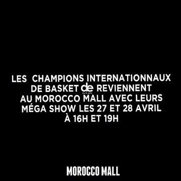 Venez vite au Moroccomall découvrir  les meilleurs Basketteurs du Monde