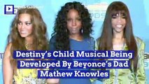 Destiny's Child Musical Being Developed By Beyonce's Dad MathewKnowles