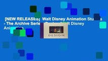 [NEW RELEASES]  Walt Disney Animation Studios - The Archive Series: Design (Walt Disney Animation