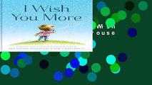 [MOST WISHED]  I Wish You More by Amy Krouse Rosenthal