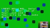 [BEST SELLING]  Unfu*k Yourself: Get Out of Your Head and Into Your Life by Gary John Bishop